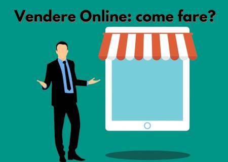 Vendere online come fare? Anche senza un e-commerce è possibile!